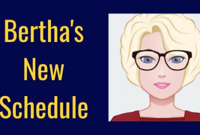 Bertha's new schedule