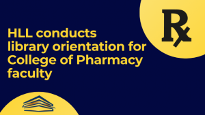 HLL conducts library orientation for Pharmacy faculty